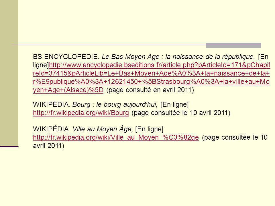 BS ENCYCLOPÉDIE. Le Bas Moyen Age : la naissance de la république, [En ligne]http://www.encyclopedie.bseditions.fr/article.php pArticleId=171&pChapitreId=37415&pArticleLib=Le+Bas+Moyen+Age%A0%3A+la+naissance+de+la+r%E9publique%A0%3A+12621450+%5BStrasbourg%A0%3A+la+ville+au+Moyen+Age+(Alsace)%5D (page consulté en avril 2011)